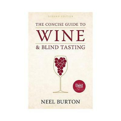 The Concise Guide to Wine and Blind Tasting by Neel Burton (Paperback, 2016)