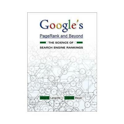 Google's PageRank and Beyond by Amy N. Langville (author), Carl D. Meyer (aut...