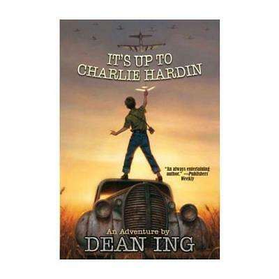 It's Up to Charlie Hardin by Dean Ing (author)
