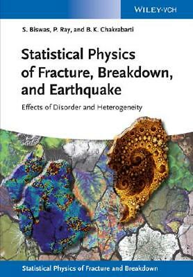 Statistical Physics of Fracture, Breakdown, and Earthquake by Soumyajyoti Bis...