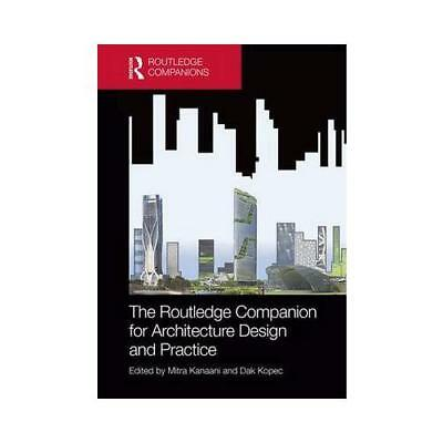 The Routledge Companion for Architecture Design and Practice by Mitra Kanaani...