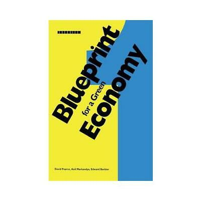 Blueprint for a Green Economy by David Pearce (author), Anil Markandya (autho...