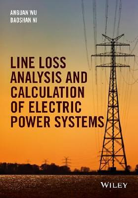 Line Loss Analysis and Calculation of Electrical Power System by Anguan Wu (a...