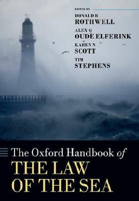 The Oxford Handbook of the Law of the Sea by Donald R. Rothwell (editor), Ale...