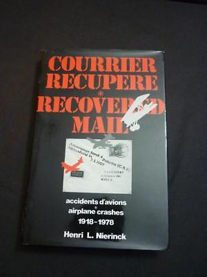 COURRIER RECUPERE - RECOVERED MAIL AIRPLANE CRASHES 1918-78 by HENRI L NIERINCK