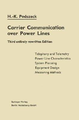 Carrier Communication over Power Lines by Heinrich-Karl Podszeck (author)