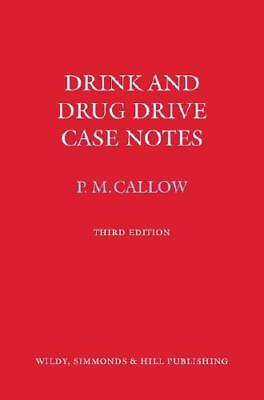 Drink and Drug Drive Case Notes by Pauline M Callow (author)