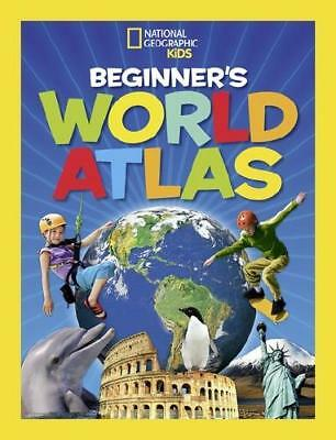 National Geographic Kids Beginner's World Atlas by National Geographic (author)