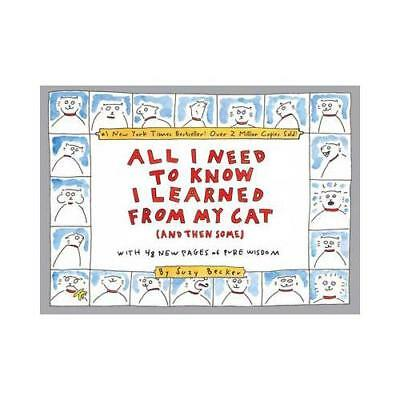 All I Need to Know I Learned from My Cat by Suzy Becker (author)