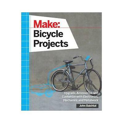 Bicycle Projects by John Baichtal (author)