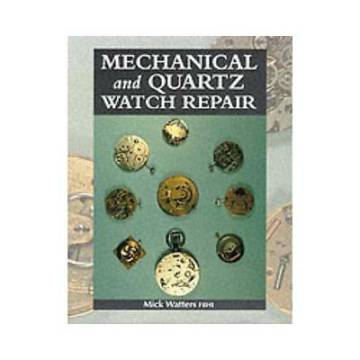 Mechanical and Quartz Watch Repair by Mick Watters (author)