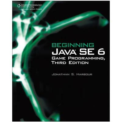 Beginning Java SE 6 Game Programming by Jonathan Harbour (author)