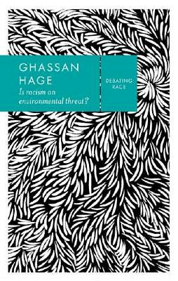 Is Racism an Environmental Threat? by Ghassan Hage (author)