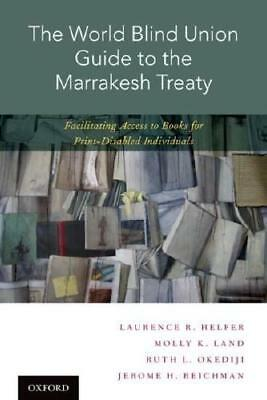 The World Blind Union Guide to the Marrakesh Treaty by Laurence R. Helfer (au...
