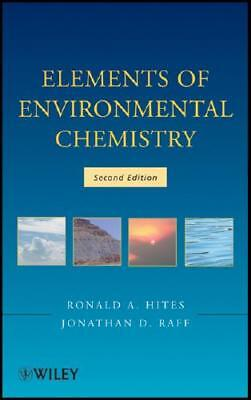 Elements of Environmental Chemistry by Ronald A. Hites (author), Jonathan D. ...
