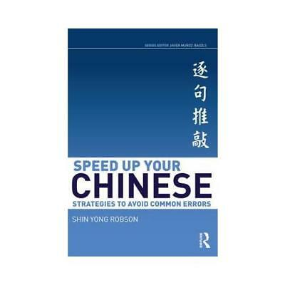 Speed Up Your Chinese by Shin Yong Robson (author)