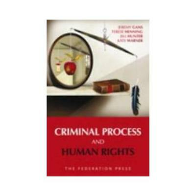 Criminal Process and Human Rights by Jeremy Gans (author), Terese Henning (au...
