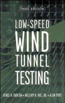 Low-Speed Wind Tunnel Testing by Jewel B. Barlow (author), William H. Rae (au...