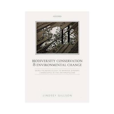 Biodiversity Conservation and Environmental Change by Lindsey Gillson (author)