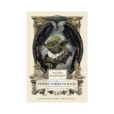 William Shakespeare's The Empire Striketh Back by Ian Doescher (author)