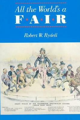All the World's a Fair by Robert W. Rydell (author)