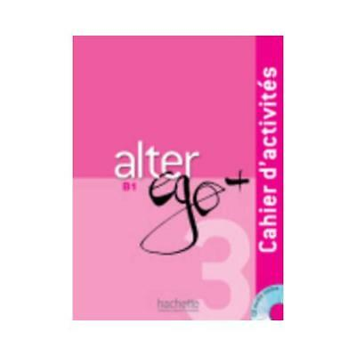 Alter Ego + 3: Cahier D'Activites + CD Audio by Sylvie Pons (author)