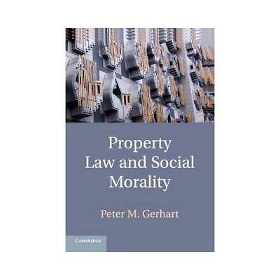 Property Law and Social Morality by Peter M. Gerhart (author)