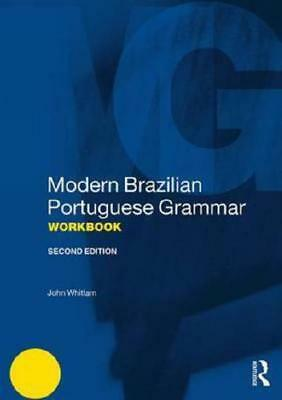 Modern Brazilian Portuguese Grammar Workbook by John Whitlam (author)