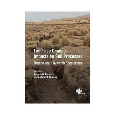 Land-Use Change Impacts on Soil Processes by Francis Brearley (editor), Franc...