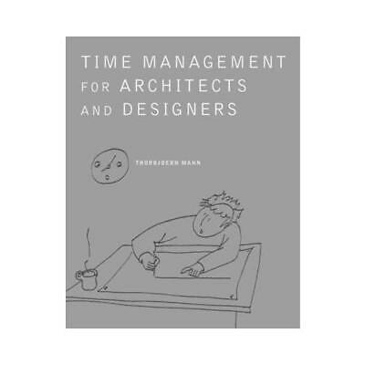 Time Management for Architects and Designers by Thorbjoern Mann (author)