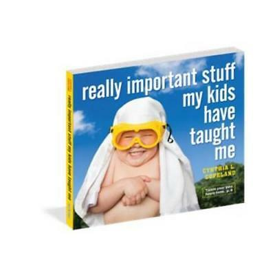 Really Important Stuff My Kids Have Taught Me by Cynthia L. Copeland (author)