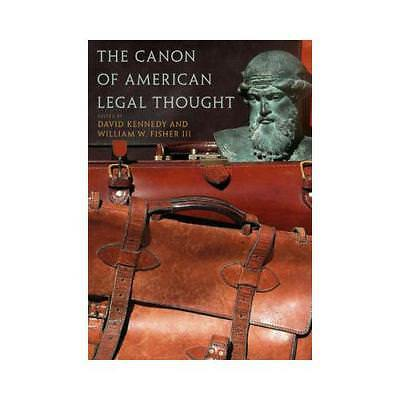 The Canon of American Legal Thought by David Kennedy (editor), William W. Fis...