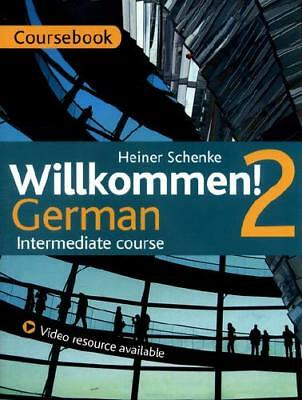 Willkommen! German 2 Coursebook by Paul Coggle (author), Heiner Schenke (auth...