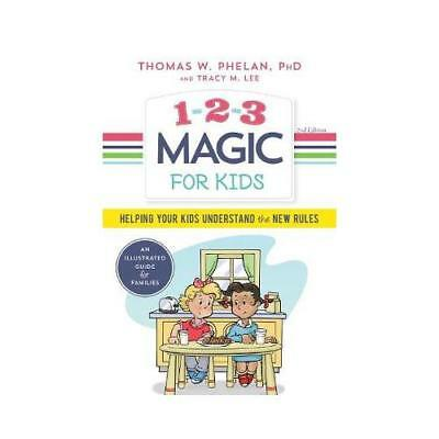 1-2-3 Magic for Kids by Thomas W Phelan (author), Tracy M Lee (author)