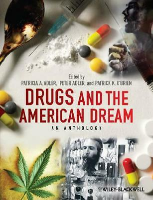 Drugs and the American Dream by Patricia A. Adler (editor), Peter Adler (edit...