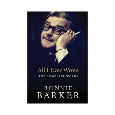 All I Ever Wrote by Ronnie Barker (author)