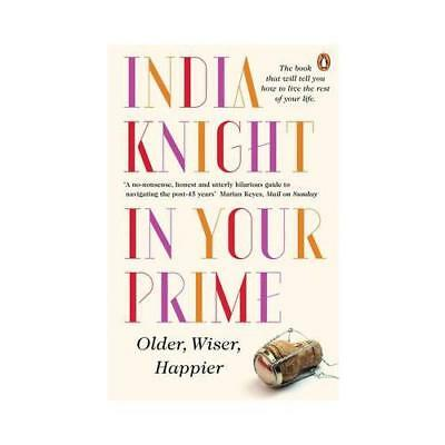 In Your Prime by India Knight (author)