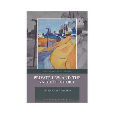 Private Law and the Value of Choice by Emmanuel Voyiakis (author)