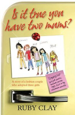 Is it True You Have Two Mums? by Ruby Clay 9781907585159 (Paperback, 2011)
