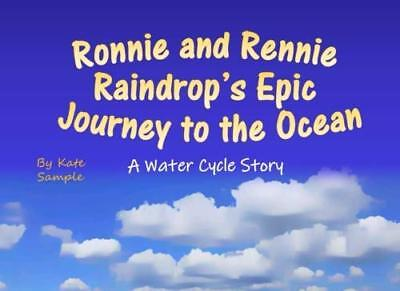 NEW Ronnie and Rennie Raindrop's Epic Journey to the Ocean: A Water Cycle Story