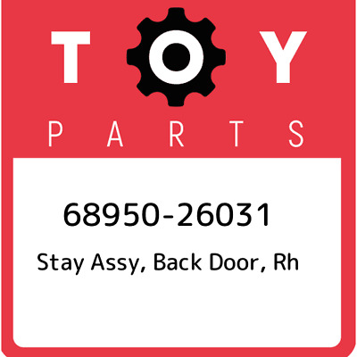 68950-26031 Toyota Stay assy, back door, rh 6895026031, New Genuine OEM Part