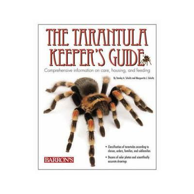 The Tarantula Keeper's Guide by Stanley A Schultz, Marguerite J Schultz