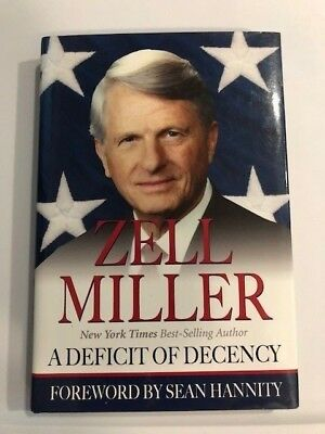 SIGNED 2ND EDITION: A Deficit of Decency by Zell Miller (Hardcover, 2005)