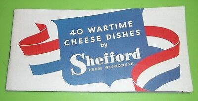 40 WARTIME CHEESE DISHES BY SHEFFORD From Wisconsin 1943 WWII