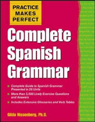Practice Makes Perfect: Complete Spanish Grammar (Practice Makes Perfect Seri.
