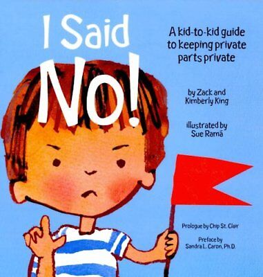 I Said No! a Kid-To-Kid Guide to Keeping Your Private Parts Pri... 9781878076496