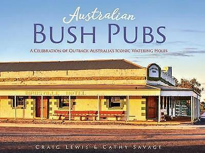 NEW Australia Bush Pubs:Celebration of Outback Australia's Iconic Watering Holes