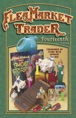 Flea Market Trader : Thousands of Items with Current Values by Bob Huxford an...