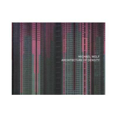 Michael Wolf - Architecture of Density ( Stand Alone Volume of Hong Kong In b...