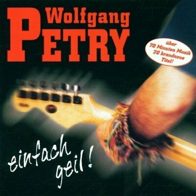 Wolfgang Petry Einfach geil! (2001)  [CD]